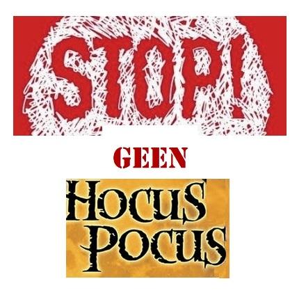Stop met de hocus pocus.The 5 do's & don'ts….